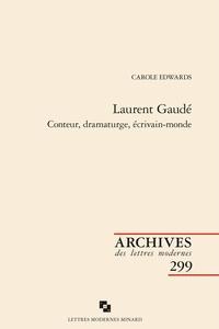 Carole Edwards - Laurent Gaudé - Conteur, dramaturge, écrivain-monde.