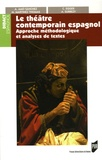 Carole Egger et Agnès Surbézy - Le théâtre contemporain espanol - Approche méthodologique et analyse de textes.
