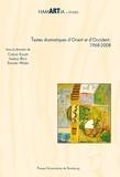 Carole Egger et Isabelle Reck - Textes dramatiques d'Orient et d'Occident : 1968-2008.