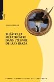 Carole Egger - Théâtre et métathéâtre dans l'oeuvre de Luis Riaza - Avec une étude de Portrait de dame au petit chien selon la méthode de Michel Vinaver et une traduction de la pièce.