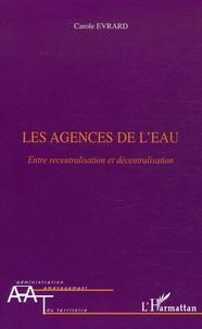 Les agences de leau - Entre recentralisation et décentralisation.pdf