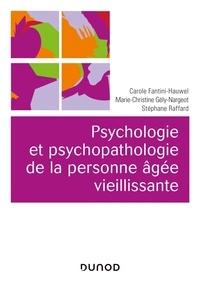 Carole Fantini-Hauwel et Marie-Christine Gély-Nargeot - Psychologie et psychopathologie de la personne âgée vieillissante.
