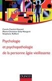 Carole Fantini-Hauwel et Marie-Christine Gély-Nargeot - Psychologie et psychopathologie de la personne vieillissante.