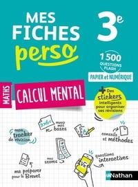 Carole Feray et Gilles Mora - Calcul mental 3e.