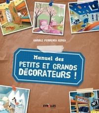 Carole Ferreira Cerca - Manuel des petits et grands décorateurs !.