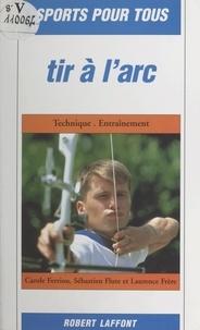 Carole Ferriou et Sébastien Flute - Tir à l'arc - Technique, entraînement.