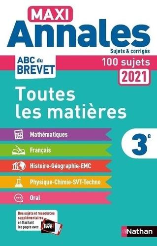 Maxi Annales 3e. Sujets & corrigés. Avec 100 sujets  Edition 2021