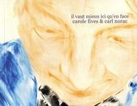 Carole Fives et Carl Norac - Il vaut mieux ici qu'en face.