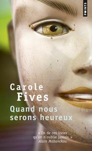 Carole Fives - Quand nous serons heureux.