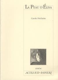 Carole Fréchette - La Peau d'Elisa.