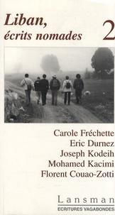 Carole Fréchette et Eric Durnez - Liban, écrits nomades - Tome 2.