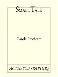 Carole Fréchette - Small Talk.