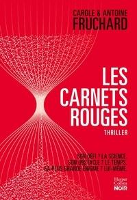 Carole Fruchard et Antoine Fruchard - Les carnets rouges.