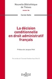 Carole Gallo - La décision conditionnelle en droit administratif français.