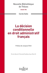 La décision conditionnelle en droit administratif français - Carole Gallo |