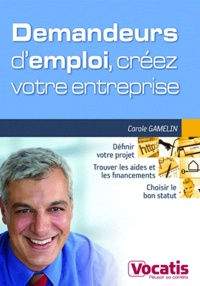 Carole Gamelin - Demandeurs d'emploi, créez votre entreprise.