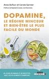 Carole Garnier et Anne Dufour - Dopamine, le régime minceur et bien-être le plus facile du monde.