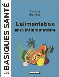 Carole Garnier - L'alimentation anti-inflammatoire.
