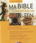 Carole Garnier - Ma bible de l'alimentation sans gluten.
