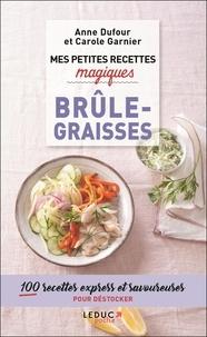 Carole Garnier - Mes petites recettes magiques brûle-graisses.