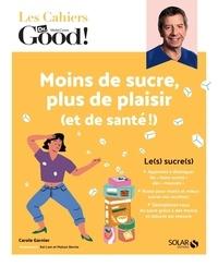 Carole Garnier et  Maison Bernie - Moins de sucre, plus de plaisir (et de santé!).