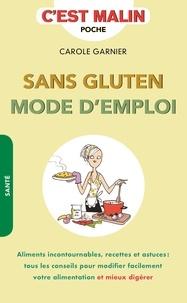 Carole Garnier - Sans gluten - Mode d'emploi.