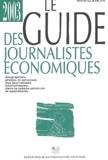 Carole Gorain et Mireille Calisto - Le guide des journalistes économiques.