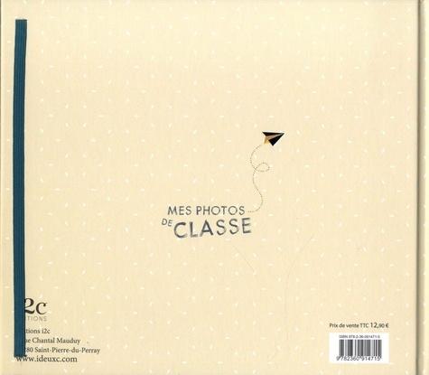 Mes photos de classe. Maternelle - primaire - collège - lycée, un album à compléter au fil des années