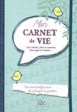 Carole Guermonprez - Mon carnet de vie - A la crèche, chez la nounou, chez papi et mamie....