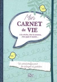 Mon carnet de vie- A la crèche, chez la nounou, chez papi et mamie... - Carole Guermonprez |