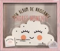 Rapidshare ebook gratuit télécharger Tendres moments - Mon album de naissance  - Avec une veilleuse en bois en forme de nuage et 8 LED par Carole Guermonprez RTF 9782360914432