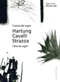 Carole Haensler Huguet - Hartung, Cavalli, Strazza - L'âme du signe.