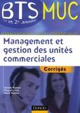 Carole Hamon et Pascal Lézin - Management et gestion des unités commeciales BTS MUC 1e et 2e années - Corrigés.
