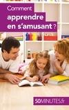Carole Haymann-Bloch et  50 minutes - Comment apprendre en s'amusant ?.