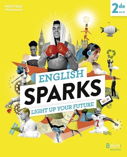 Anglais 2de A2 B1 English Sparks Grand Format