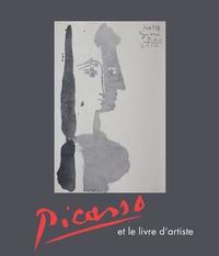 Carole Hyza et Claustre Rafart Planas - Picasso et le livre d'artiste.