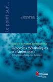 Carole Ichai et Hervé Quintard - Désordres métaboliques et réanimation : de la physiopathologie au traitement.