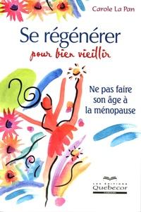 Carole La Pan - Se régénérer pour bien vieillir.