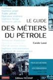 Carole Lanzi - Le guide des métiers du pétrole.