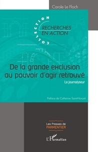 Carole Le Floch - De la grande exclusion au pouvoir d'agir retrouvé - Le journalyseur.