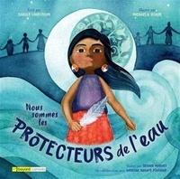 Carole Lindstrom - Nous sommes les protecteurs de l'eau.