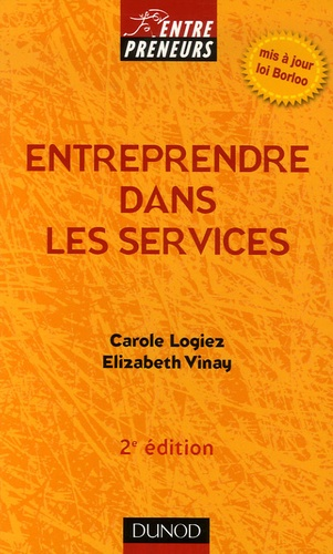 Carole Logiez et Elizabeth Vinay - Entreprendre dans les services - Services aux entreprises Services à la personne.