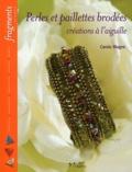 Carole Magne - Perles et paillettes brodées - Créations à l'aiguille.