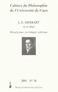 Carole Maigné et  Collectif - Cahiers de philosophie de l'Université de Caen N° 36/2001 : Johann Friedrich Herbart (1776-1841). - Métaphysique, psychologie, esthétique.