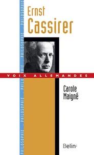 Carole Maigné - Ernst Cassirer.
