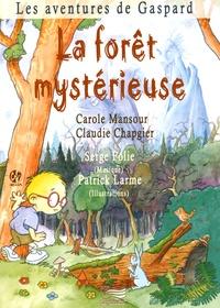 Carole Mansour et Claudie Chapgier - Les aventures de Gaspard  : La forêt mystérieuse. 1 CD audio