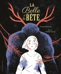 Carole Martinez et Violaine Leroy - La Belle et la Bête.