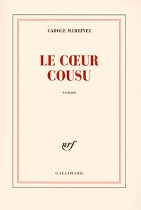 Livres télécharger des fichiers pdf Le coeur cousu in French par Carole Martinez PDF FB2 iBook 9782070783052