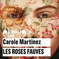 Carole Martinez et Françoise Gillard - Les roses fauves.