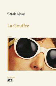 Carole Massé - La Gouffre.